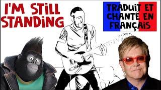 Elton John - I'm still standing (traduction en francais) COVER