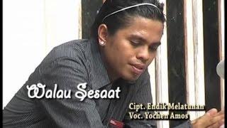 Yochen Amos - Walau Sesaat (Official Music Video)