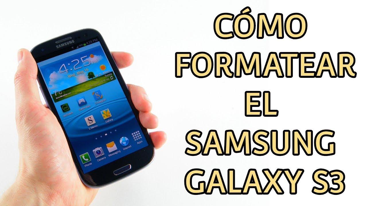 Cómo resetear un Samsung Galaxy S3, formatear y Hard Reset