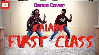 First Class | Kalank | Abhijith ft. Disha | Dance Choreography | Varun | Arijit Singh