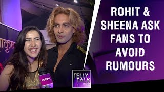 Rohit Purohit & Sheena Bajaj request fans to AVOID rumours about their love Story