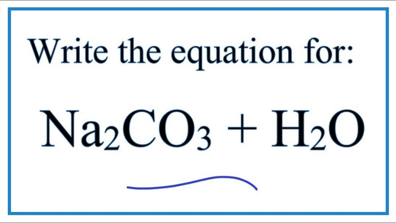 Equation for Sodium Carbonate Dissolving in Water (Na2CO3 + H2O)