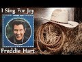 watch he video of Freddie Hart - I Sing For Joy