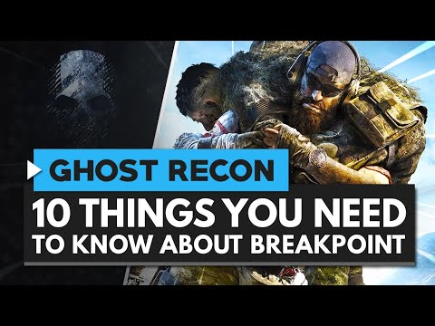 GHOST RECON BREAKPOINT | 10 Things You Need to Know About the New Ghost Recon