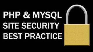 PHP MySQL Security Best Practices For Your Website and Server