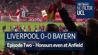'I'm confident Liverpool will go through' - No Filter UCL: Liverpool v Bayern Munich