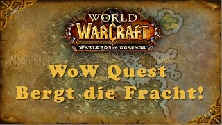 WoW Quest: Bergt die Fracht!