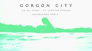 Gorgon City - Go All Night (Freemasons Remix) ft. Jennifer Hudson