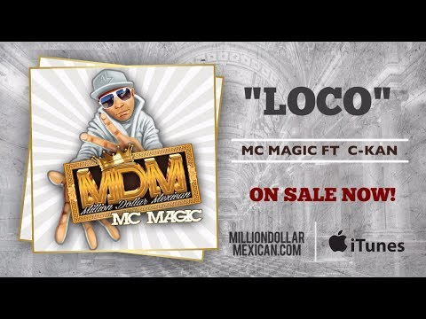 MC MAGIC Ft C-Kan - Loco