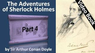 Part 4 - The Adventures of Sherlock Holmes Audiobook by Sir Arthur Conan Doyle (Adventures 07-08)(Part 4. Classic Literature VideoBook with synchronized text, interactive transcript, and closed captions in multiple languages. Audio courtesy of Librivox. Read by ..., 2011-09-25T13:44:56.000Z)