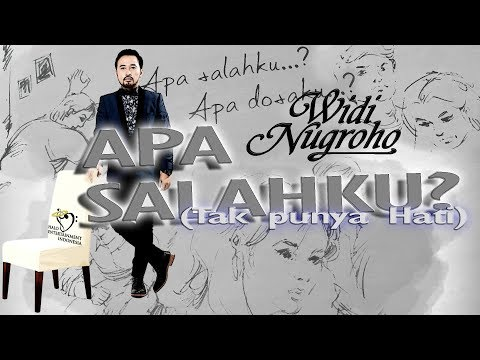 WIDI NUGROHO - APA SALAHKU ( TAK PUNYA HATI ) - OFFICIAL LYRICS' VIDEO