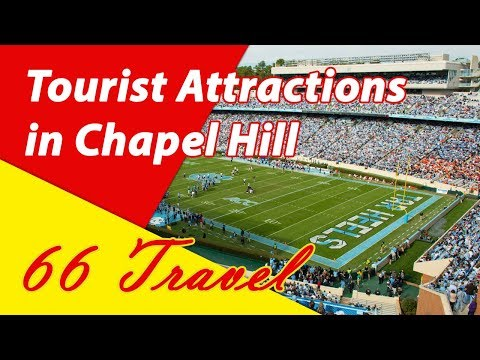 List 8 Tourist Attractions in Chapel Hill, North Carolina | Travel to United States