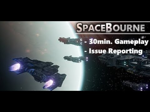 SPACEBOURNE -30 Minutes of Gameplay and Issue Reporting
