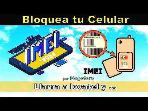 Bloquea Tu Celular Por IMEI O Llamando A Locatel