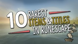 Top 10 RAREST Items & Titles in Runescape