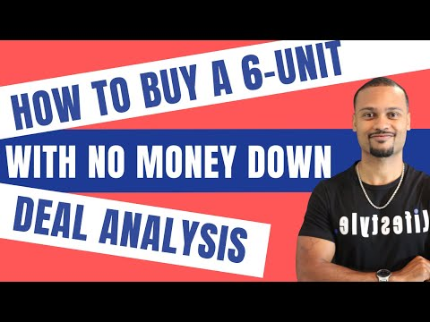 Deal Analysis: 6-unit With No Money Down