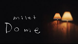 Dome / milet Video