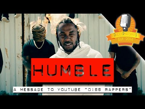 Humble - Youtube Diss Rappers Sit Down (Kendrick Lamar Parody) ► Daddyphatsnaps