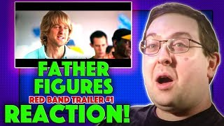 REACTION! Father Figures Red Band Trailer #1 - Owen Wilson Movie 2017