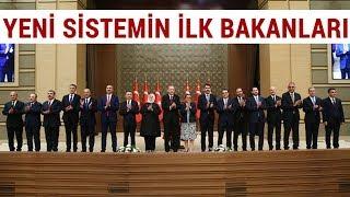 Başkan Erdoğan Kabineyi açıkladı, İşte Yeni Sistemin İlk Bakanları