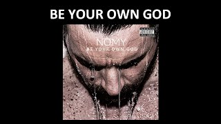 Nomy - Be Your Own God (feat. Alexander Tidebrink) (Official song) w/lyrics