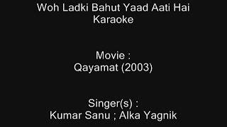 Woh Ladki Bahut Yaad Aati Hai - Karaoke - Qayamat (2003) - Kumar Sanu ; Alka Yagnik