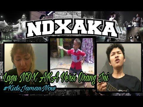 Ketika Lagu NDX A.K.A Dinyanyikan Oleh Orang-Orang Ini #serbaNDXAKA