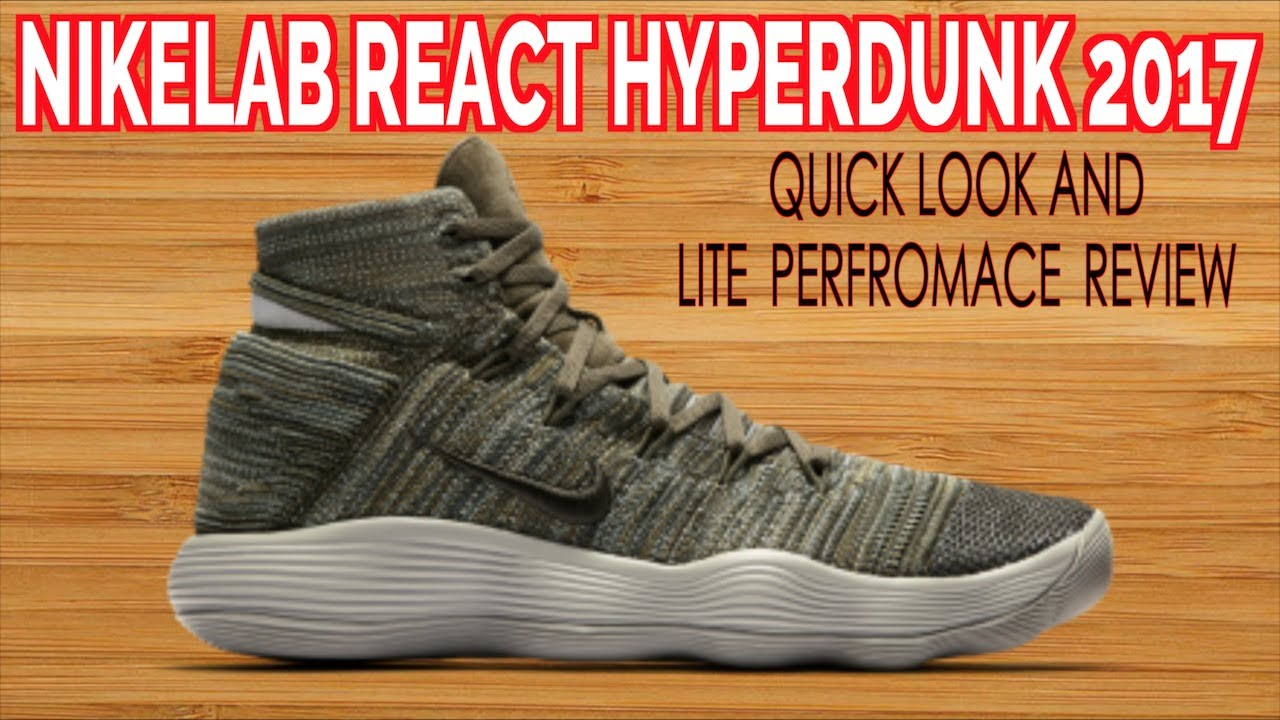 335bd28f7cb NikeLab React Hyperdunk 2017 Flyknit Quick Look and Pre - Performance Review