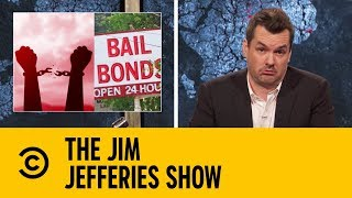 America's Brutal Bail System | The Jim Jefferies Show