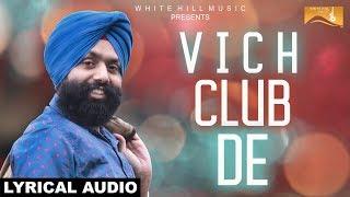Vich Club De (Lyrical Audio) Maan Meharban | Jas Chohan | White Hill Music