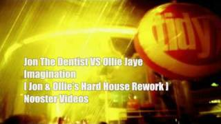 Jon The Dentist VS Ollie Jaye - Imagination [ Jon & Ollies Hard House Rework ] HQ