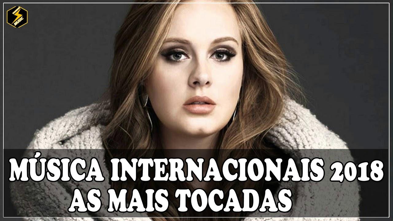 Mix Internacional 2018 Musicas Internacionais Mais Tocadas 2018 Playlist Pop As Melhores Youtube