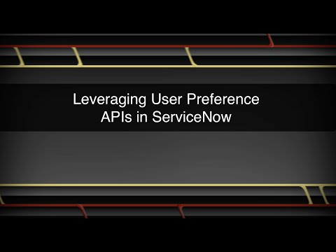 Working with ServiceNow User Preference...