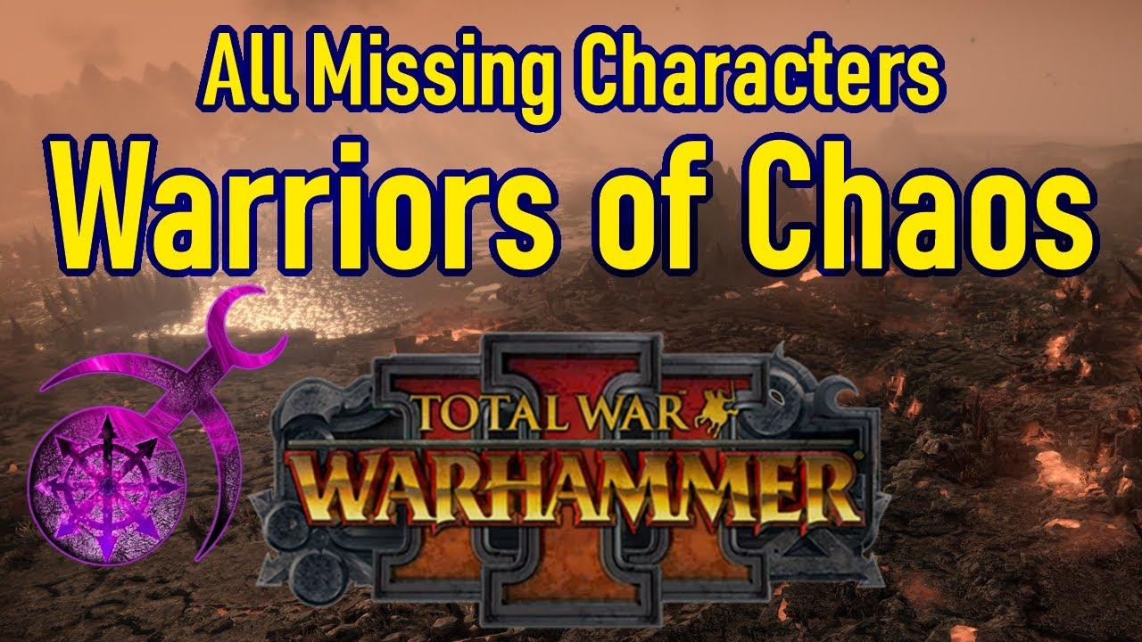 All Missing Warriors Of Chaos Characters (Slaanesh) - Total War Warhammer