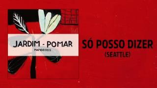 Nando Reis  - Só Posso Dizer (Seattle) (Jardim-Pomar)
