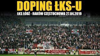 DOPING ŁKS-u: ŁKS Łódź - Raków Częstochowa 27.04.2019
