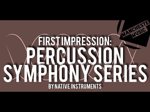 FIRST IMPRESSION: Percussion - Symphony Series by Native Instruments