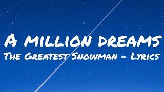 The Greatest Snowman - A Million Dreams (Lyrics)