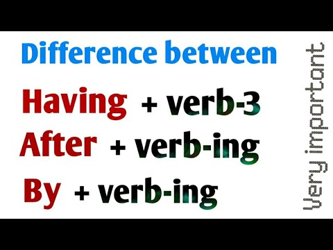 Use of Having + verb-3 | Use of After + verb-4 | Use of By + verb-3 | Use of having regret.