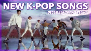 New K-Pop Songs | December 2019 (Week 2)