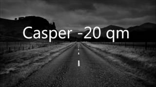 Casper 20 qm ORIGINAL LYRICS in description