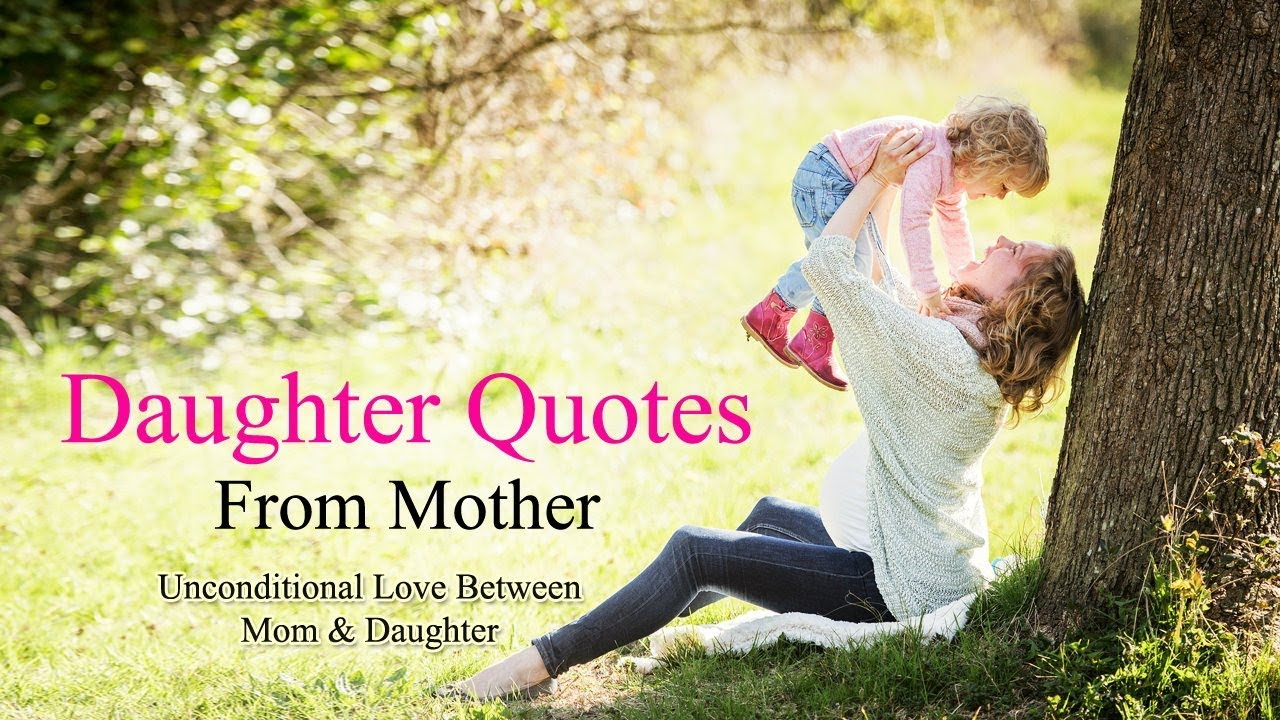 A Mother's Unconditional Love for her Daughter with Quotes