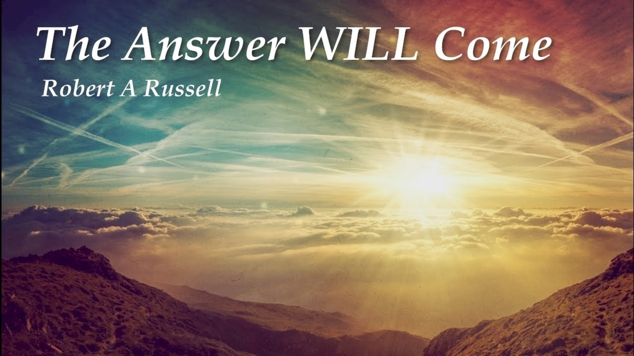The Answer Will Come; Robert A Russell  Chapter One