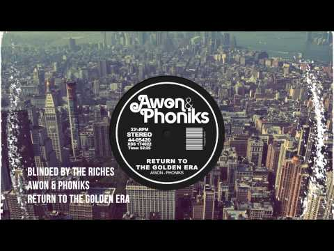 Awon & Phoniks - Blinded By The Riches