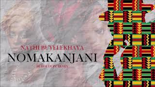DJ Holdupz - Nomakanji Remix (Nathi x Vusi Nova)