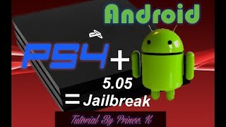 How to Jailbreak PS4 V.  5.05 via Android Exploit App