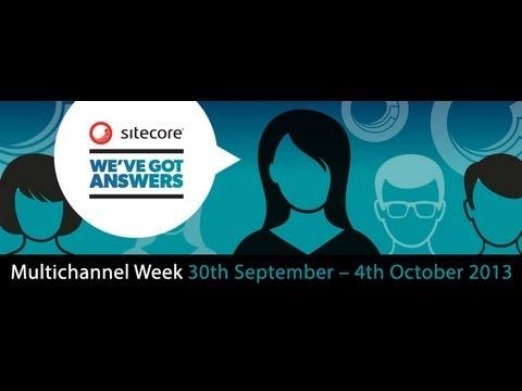 Sitecore Multichannel Week Google Hangout: Multichannel marketing challenges