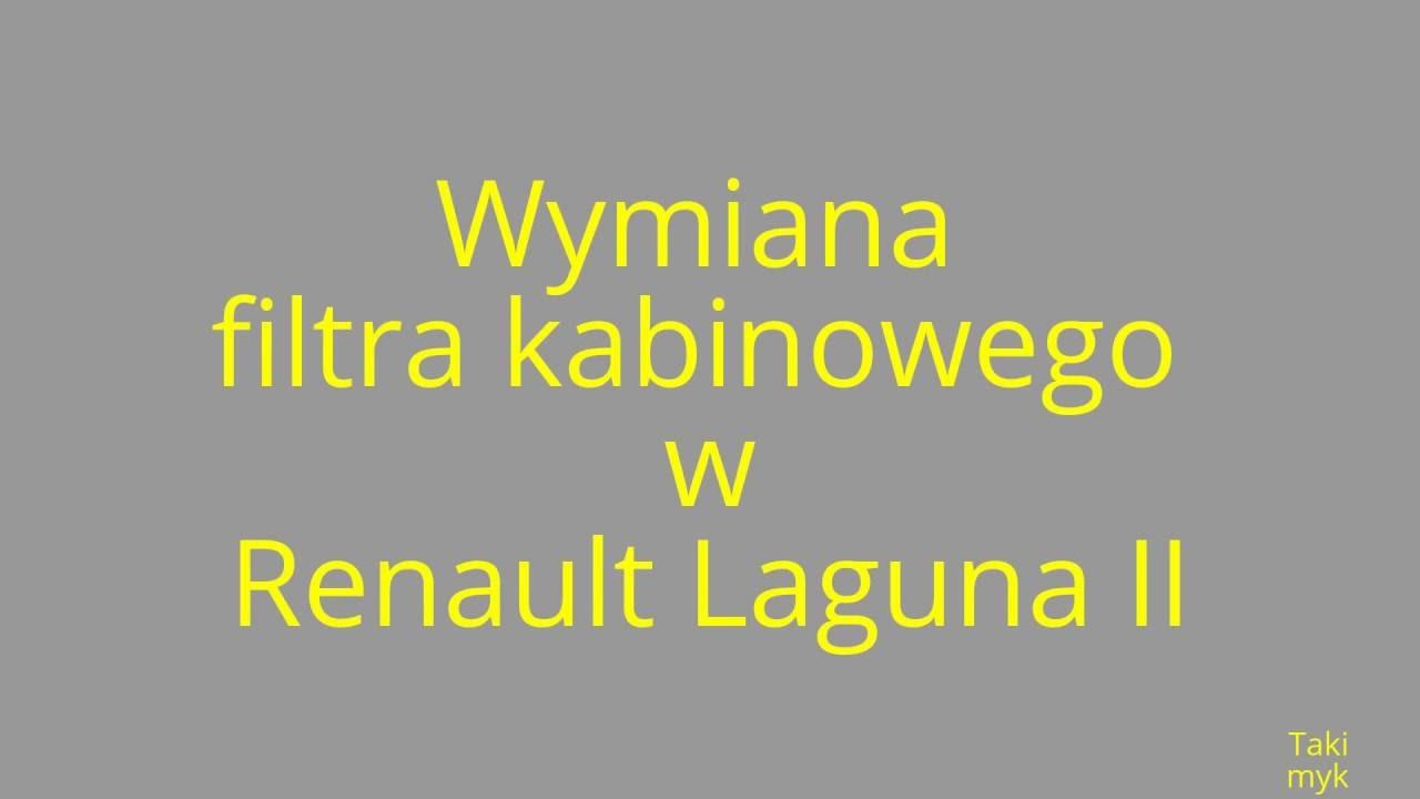 Oryginał Wymiana filtra kabinowego RENAULT LAGUNA II - YouTube AV12