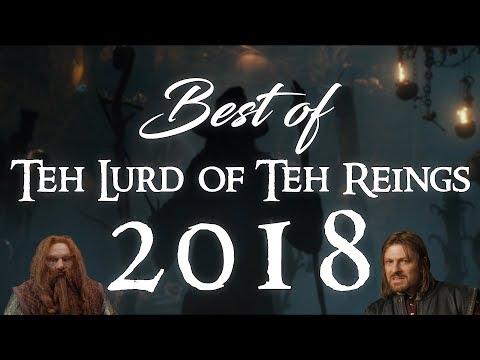 Teh Lurd of Teh Reings - Best of 2018 (TOP 10 Videos)