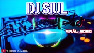 DJ SIUL VIRAL TIK TOK YANG KALIAN CARI TERBARU 2020